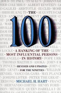 The 100: A Ranking of the Most Influential Persons in History is a 1978 book by Michael H. Hart